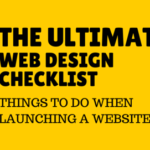ULTIMATE WEB DESIGN CHECKLIST – 128 TASKS TO CREATE AN AMAZING WEBSITE